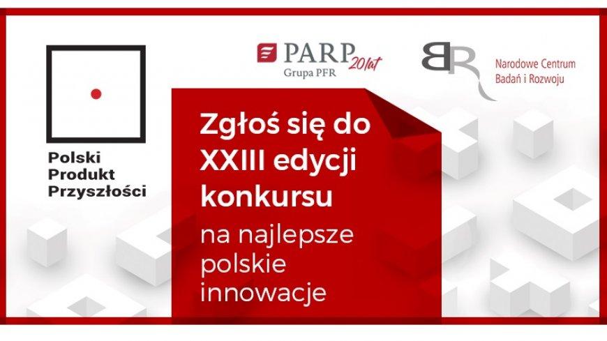 XXIII edycja konkursu Polski Produkt Przyszłości