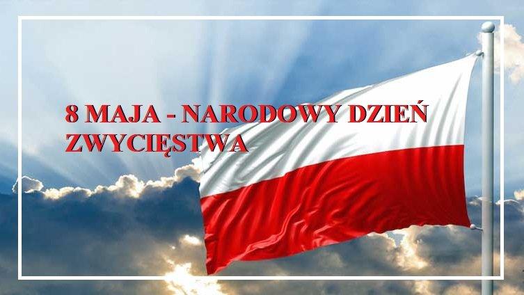 8 maja - Narodowy Dzień Zwycięstwa